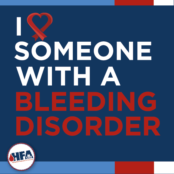 I love someone with a bleeding disorder!