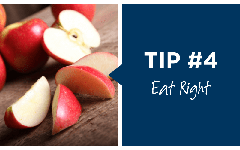 Tip number four, eat right