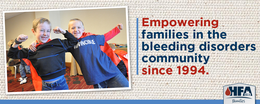Empowering families in the bleeding disorders community since 1994
