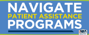 Navigate patient assistance programs