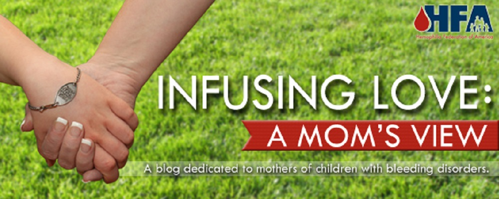Infusing Love: A Mom's View - A blog dedicated to mothers of children with bleeding disorders.